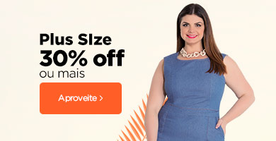 Plus Size 30% OFF ou mais